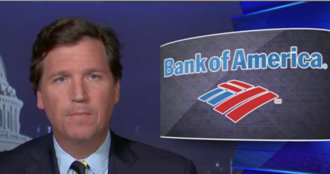 WATCH: Tucker Carlson Says Bank of America Is Giving Customer Data to Feds Without Consent
